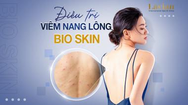 Có nên điều trị viêm nang lông Bioskin tại Lavian không?